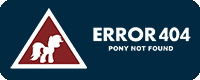 Error 404 Pony Not Found
